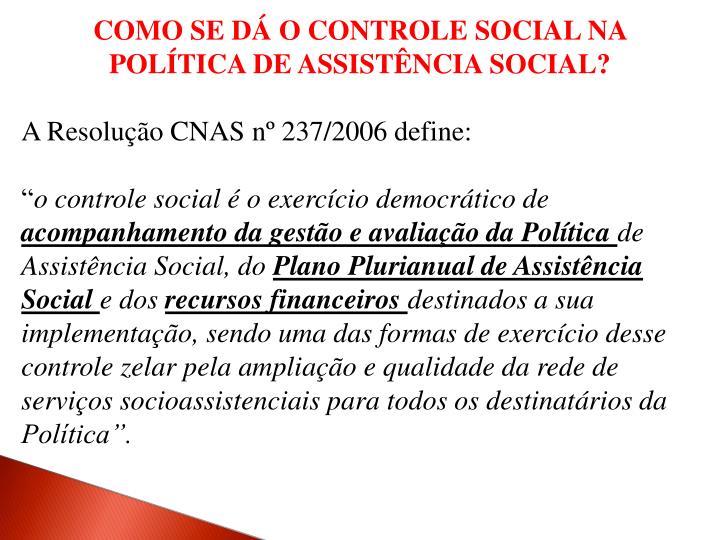 COMO SE DÁ O CONTROLE SOCIAL NA POLÍTICA DE ASSISTÊNCIA SOCIAL?