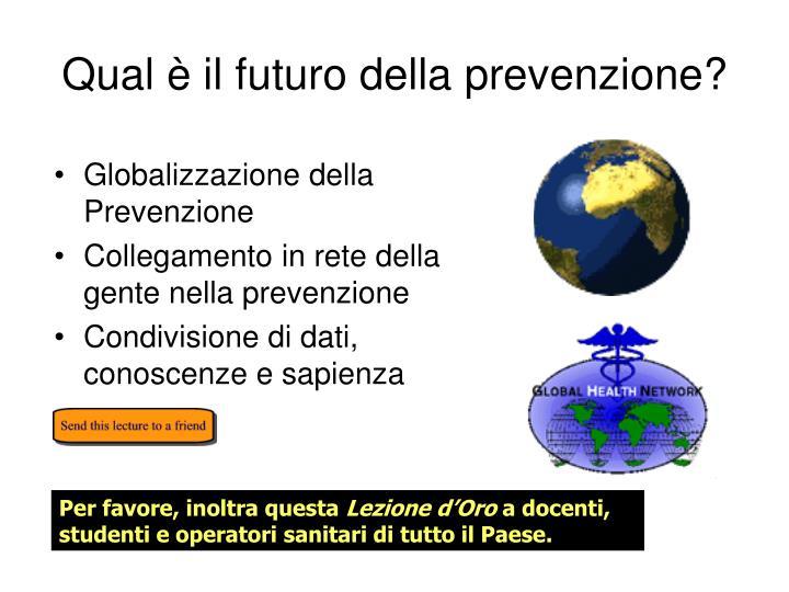 Qual è il futuro della prevenzione?