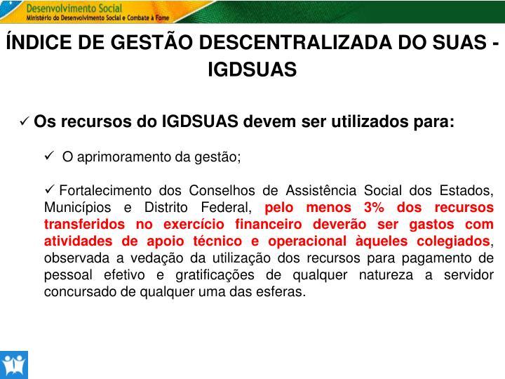 ÍNDICE DE GESTÃO DESCENTRALIZADA DO SUAS - IGDSUAS