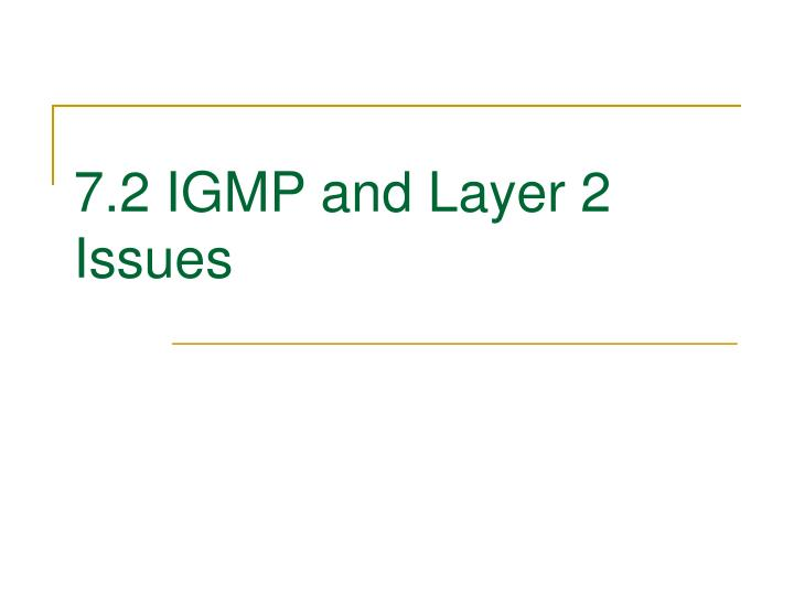 7.2 IGMP and Layer 2 Issues