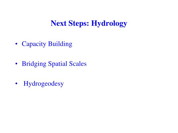 Next Steps: Hydrology