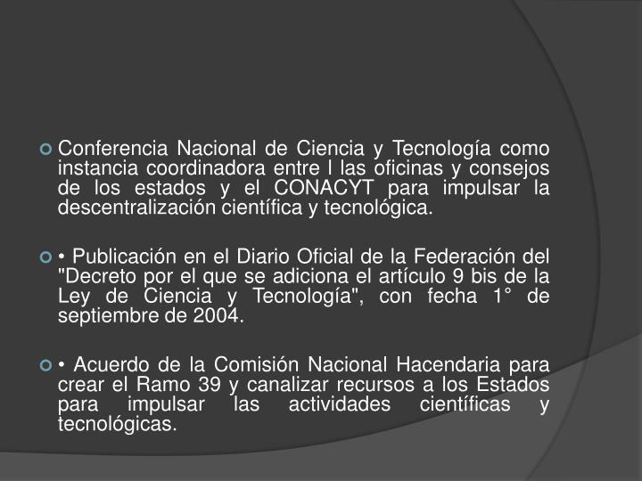 Conferencia Nacional de Ciencia y Tecnologa como instancia coordinadora entre l las oficinas y consejos de los estados y el
