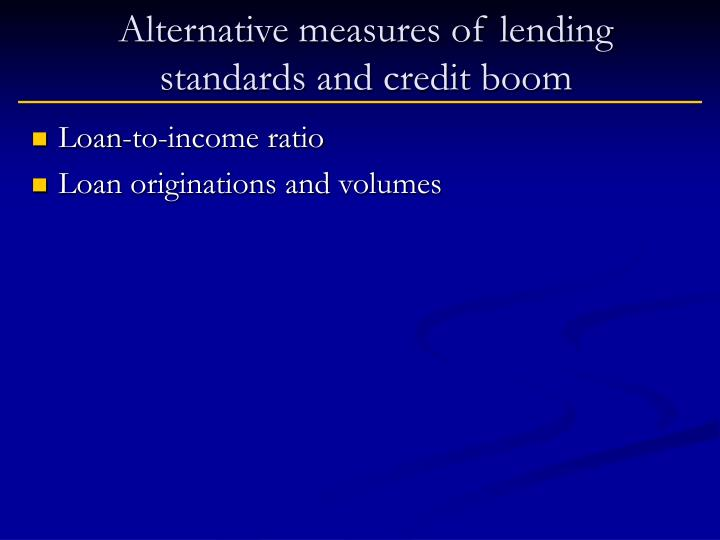 Alternative measures of lending standards and credit boom
