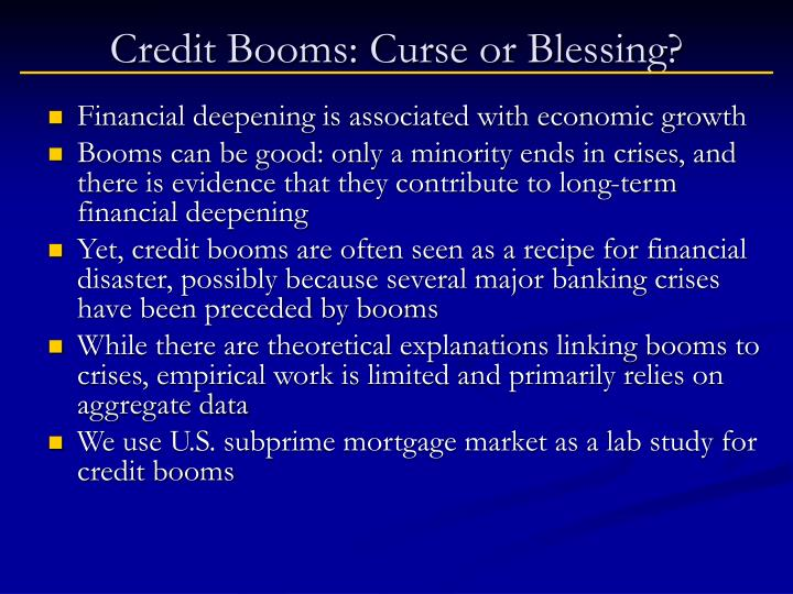 Credit Booms: Curse or Blessing?