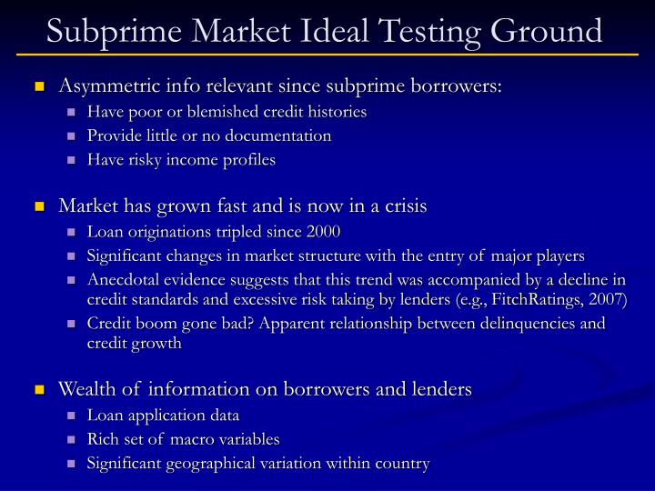 Subprime Market Ideal Testing Ground