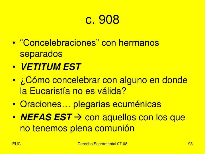 c. 908