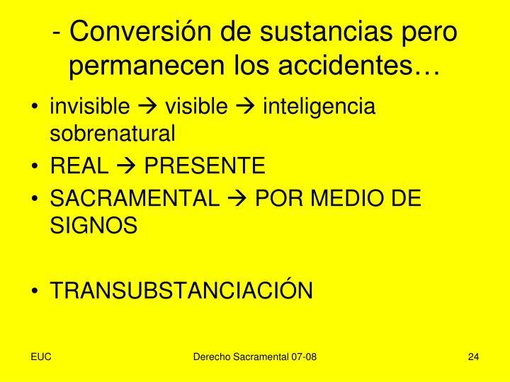 - Conversión de sustancias pero permanecen los accidentes…