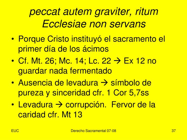 peccat autem graviter, ritum Ecclesiae non servans