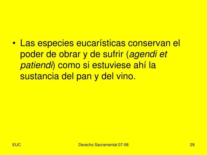 Las especies eucarísticas conservan el poder de obrar y de sufrir (