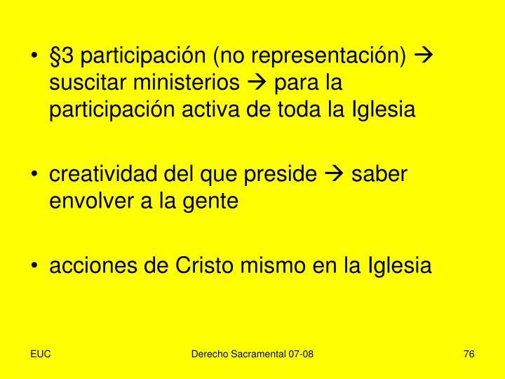 §3 participación (no representación)