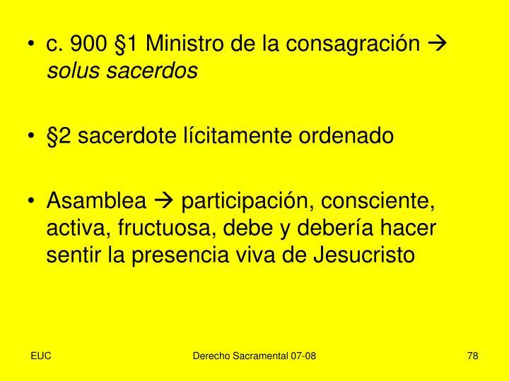 c. 900 §1 Ministro de la consagración