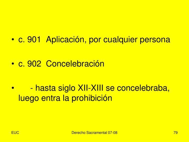 c. 901  Aplicación, por cualquier persona