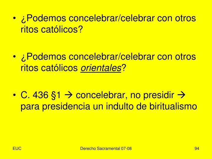 ¿Podemos concelebrar/celebrar con otros ritos católicos?