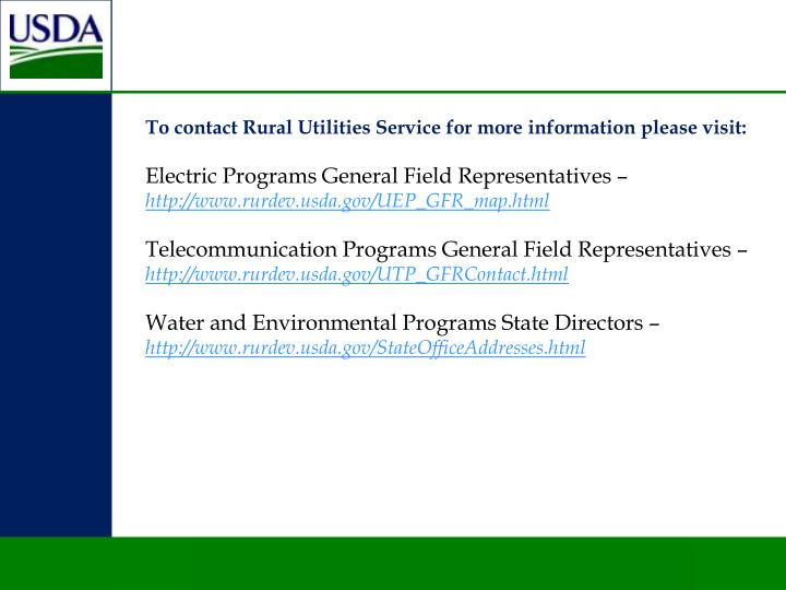 To contact Rural Utilities Service for more information please visit: