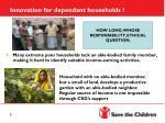 innovation for dependant households
