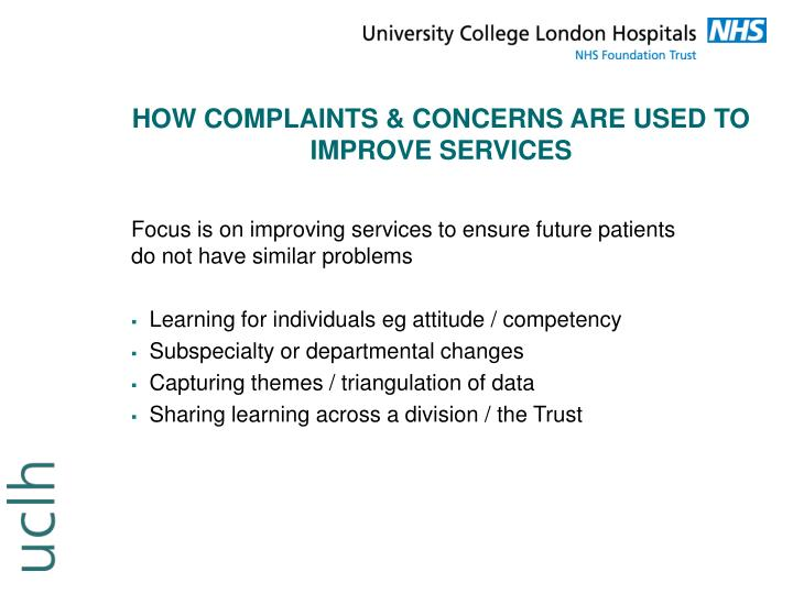 HOW COMPLAINTS & CONCERNS ARE USED TO  IMPROVE SERVICES