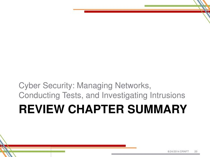 Cyber Security: Managing Networks, Conducting Tests, and Investigating Intrusions