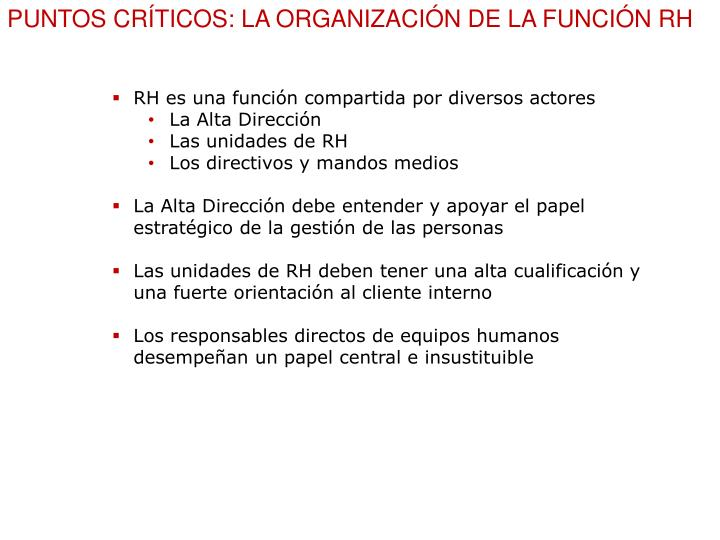 PUNTOS CRÍTICOS: LA ORGANIZACIÓN DE LA FUNCIÓN RH