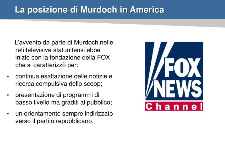 La posizione di Murdoch in America