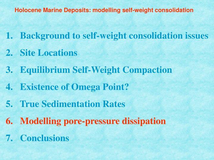 Holocene Marine Deposits: modelling self-weight consolidation