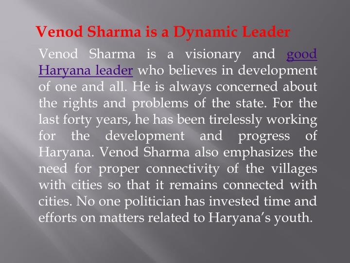 Venod Sharma is a Dynamic Leader