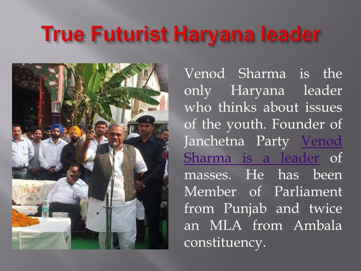 True futurist haryana leader