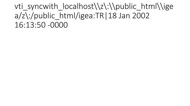vti_syncwith_localhost\z\:\public_html\igea/z\:/public_html/igea:TR|18 Jan 2002 16:13:50 -0000
