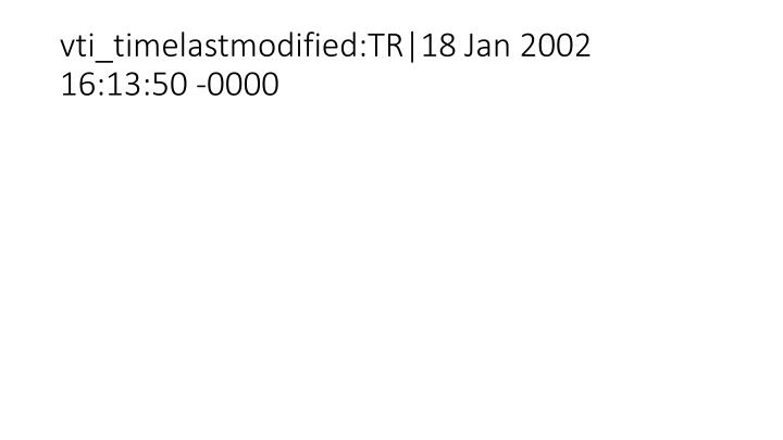 vti_timelastmodified:TR|18 Jan 2002 16:13:50 -0000