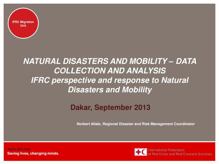 NATURAL DISASTERS AND MOBILITY – DATA COLLECTION AND ANALYSIS