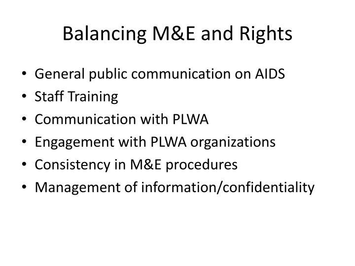 Balancing M&E and Rights