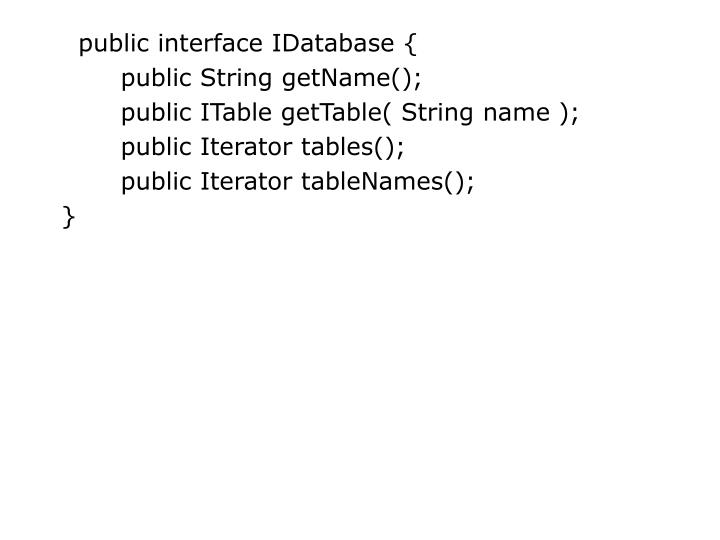 public interface IDatabase {