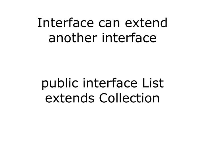 Interface can extend another interface