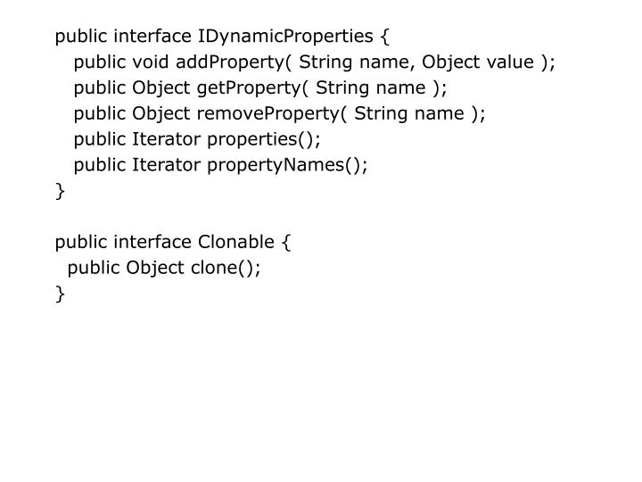 public interface IDynamicProperties {