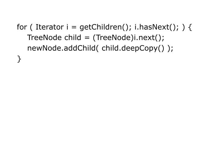 for ( Iterator i = getChildren(); i.hasNext(); ) {