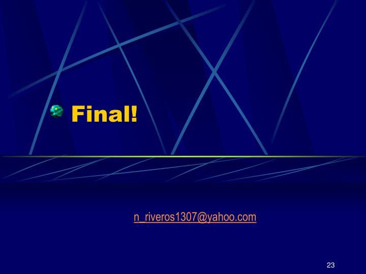 Final!