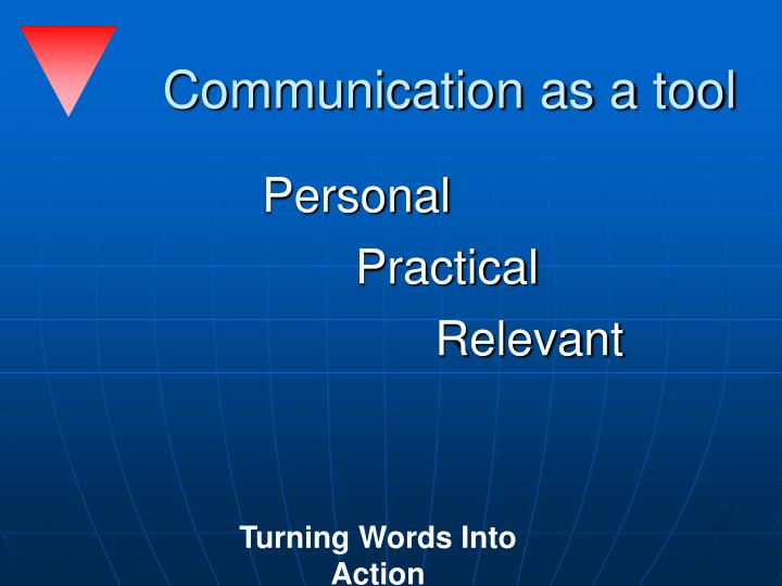 Communication as a tool
