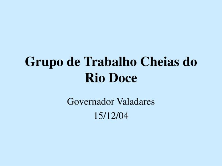 Grupo de Trabalho Cheias do Rio Doce