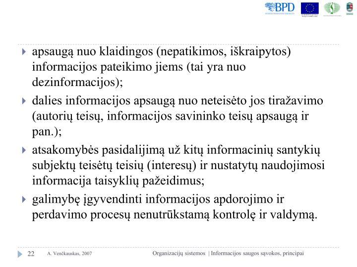 apsaugą nuo klaidingos (nepatikimos, iškraipytos) informacijos pateikimo jiems (tai yra nuo dezinformacijos);
