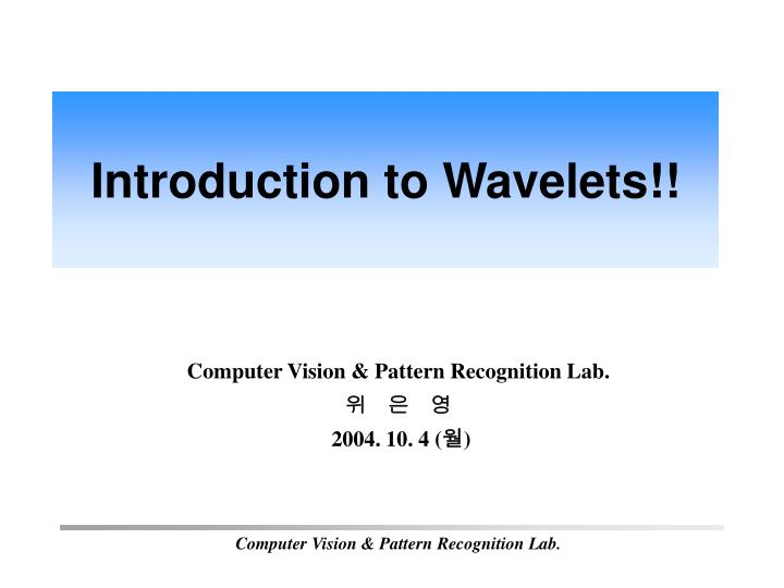 Introduction to Wavelets!!