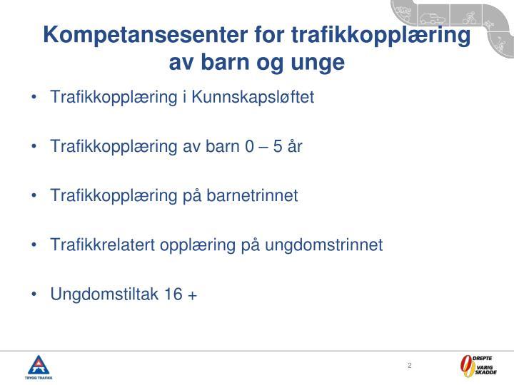 Kompetansesenter for trafikkopplæring av barn og unge