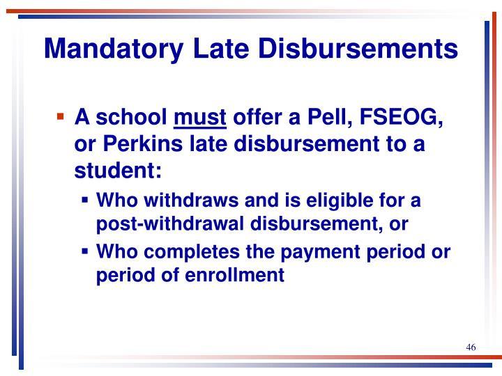 Mandatory Late Disbursements