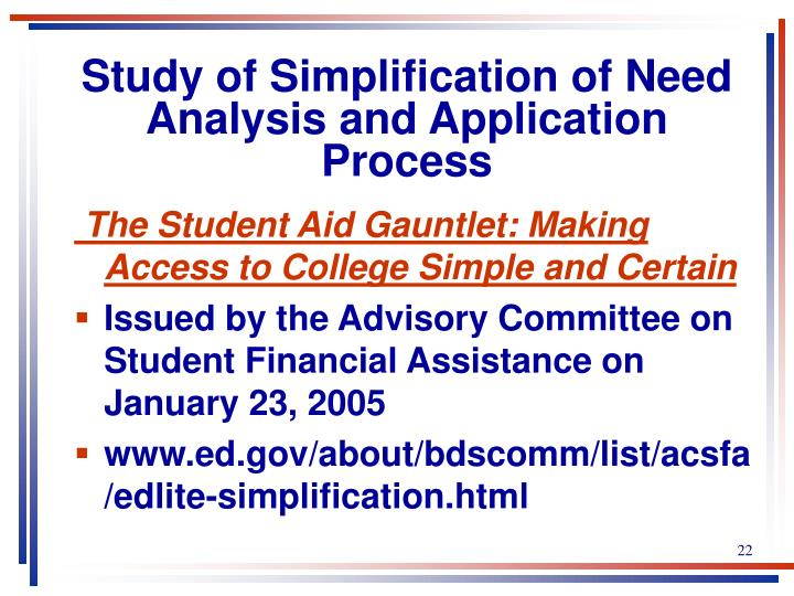 Study of Simplification of Need Analysis and Application Process