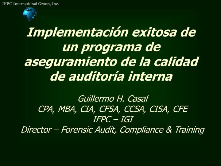 Implementación exitosa de un programa de aseguramiento de la calidad de auditoría interna