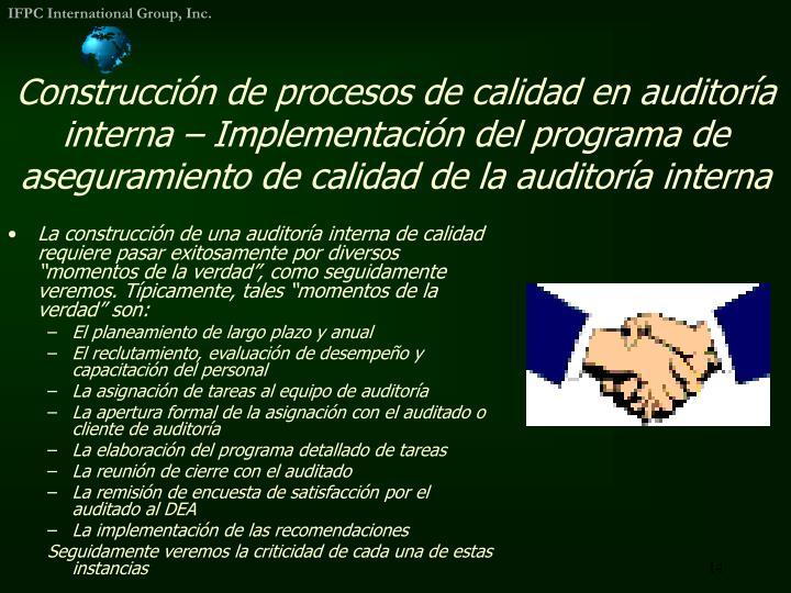 Construcción de procesos de calidad en auditoría interna – Implementación del programa de aseguramiento de calidad de la auditoría interna