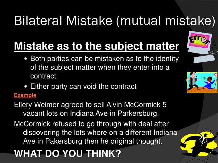 Bilateral Mistake (mutual mistake)