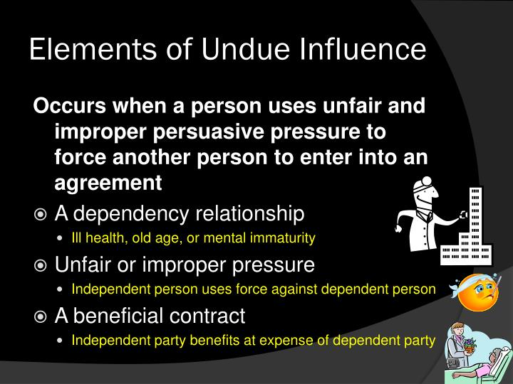 Elements of Undue Influence