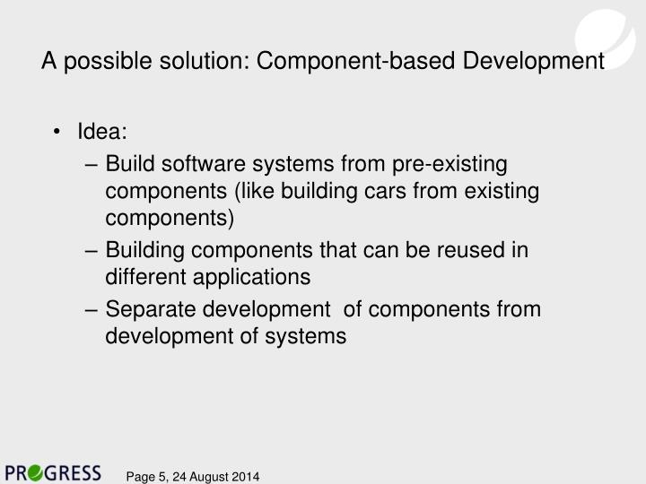 A possible solution: Component-based Development