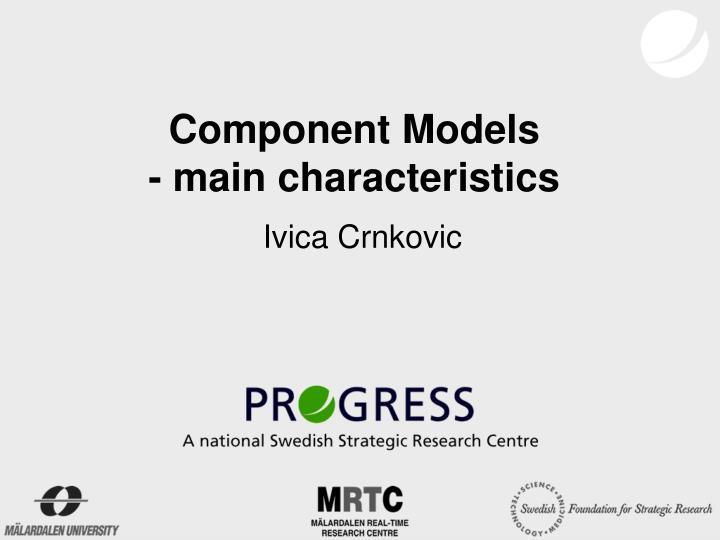 component models main characteristics