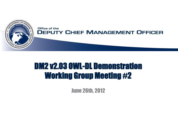 Dm2 v2 03 owl dl demonstration working group meeting 2