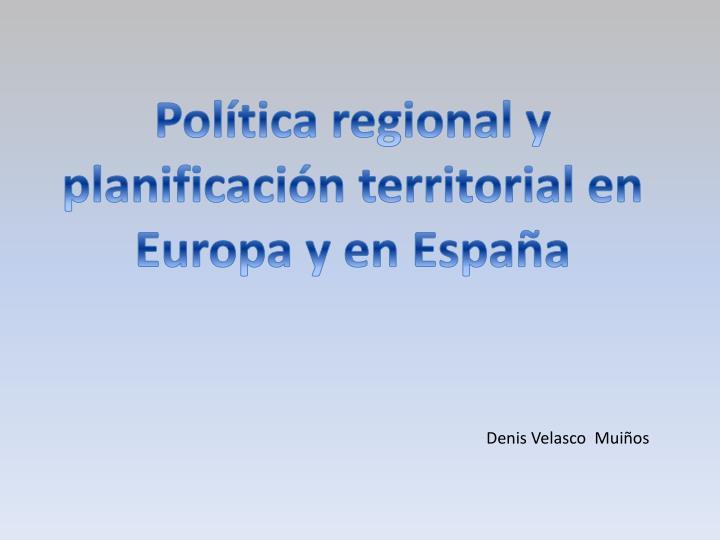 Política regional y planificación territorial en Europa y en España